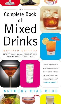 The Complete Book of Mixed Drinks By Dias Blue, Anthony