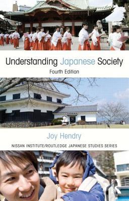 Understanding Japanese Society By Hendry, Joy