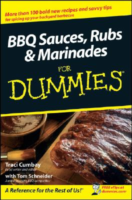 BBQ Sauces, Rubs & Marinades For Dummies By Cumbay, Traci
